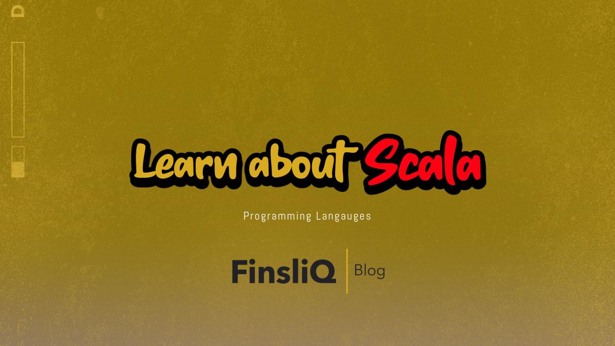 Learn about Scala Programming Language