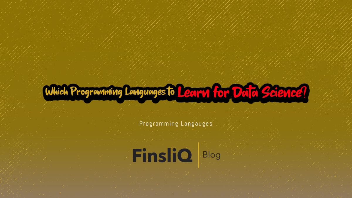 Which Programming Languages to Learn for Data Science