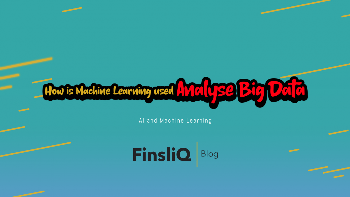 How is Machine Learning used to Analyse Big Data