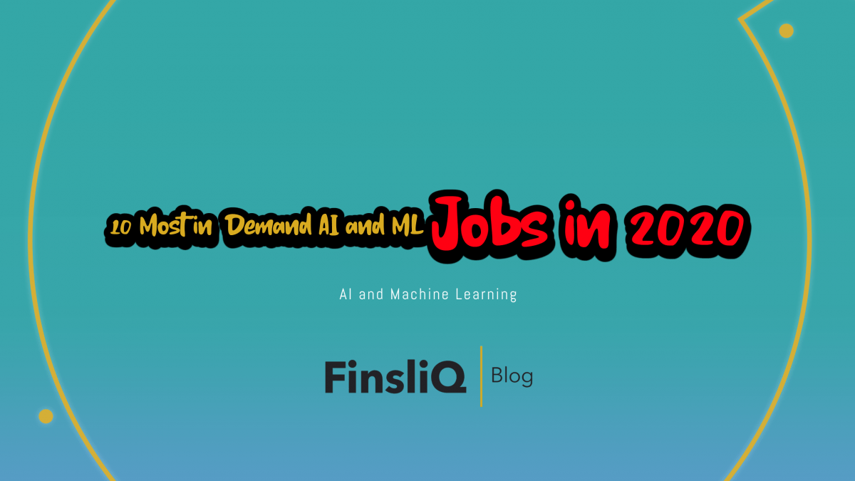 10 most in demand Artificial Intelligence and Machine Learning jobs in 2020