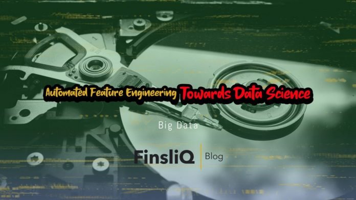 Automated Feature Engineering Towards Data Science