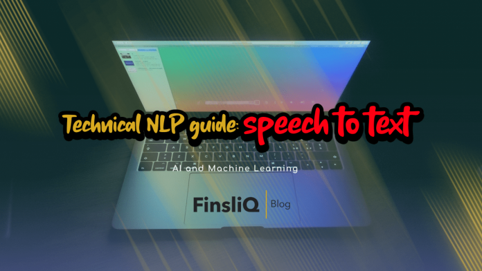 Technical NLP guide - speech to text