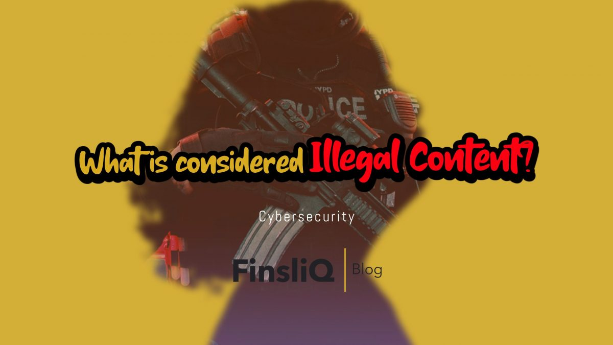 What is considered illegal Content on the Internet