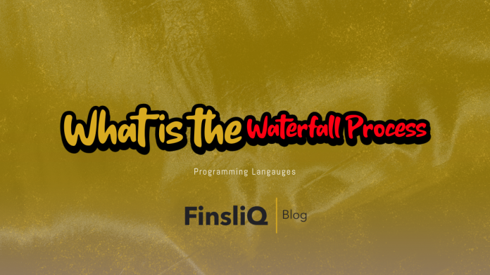 What is the Waterfall Process