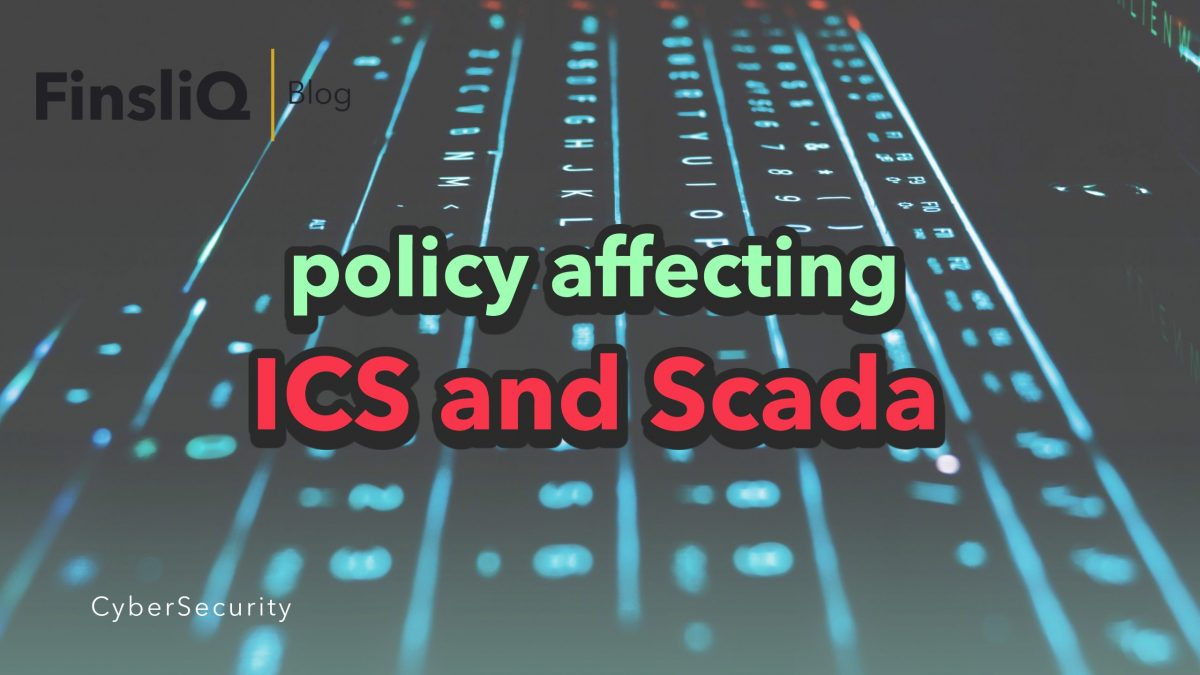 cybersecurity policy affecting ics and scada