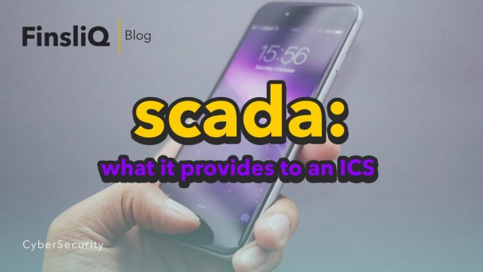 what scada is and what it provides to an ics