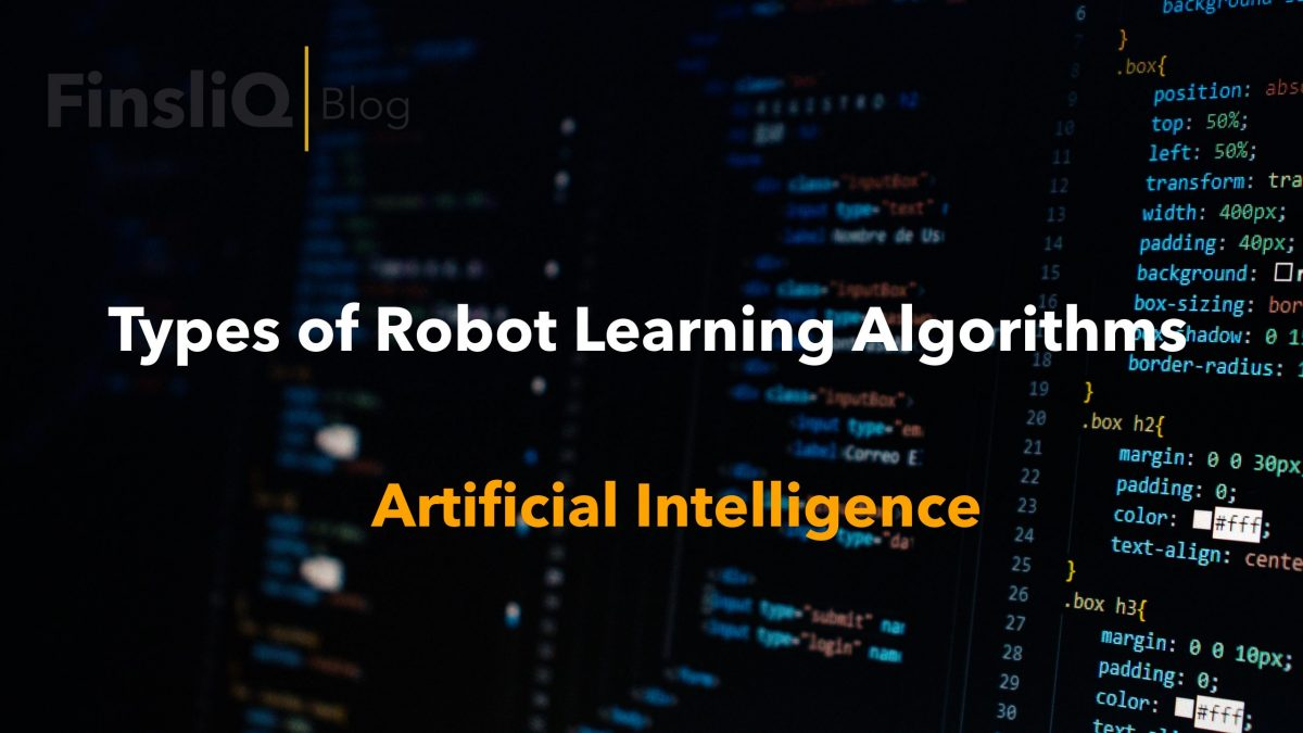 What are the Types of Robot learning algorithms