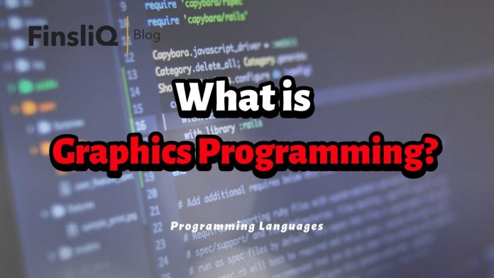 What is Graphics Programming